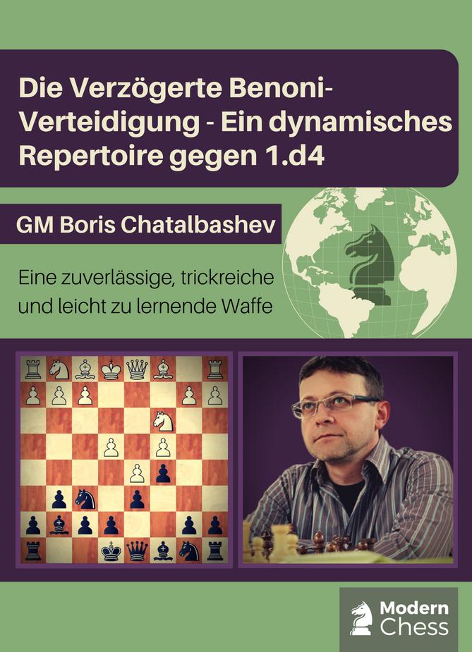 Die Verzögerte Benoni-Verteidigung - Ein dynamisches Repertoire gegen 1.d4